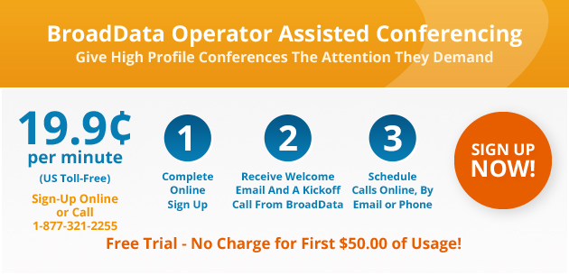 BroadData Operator Assisted Audio Conferencing