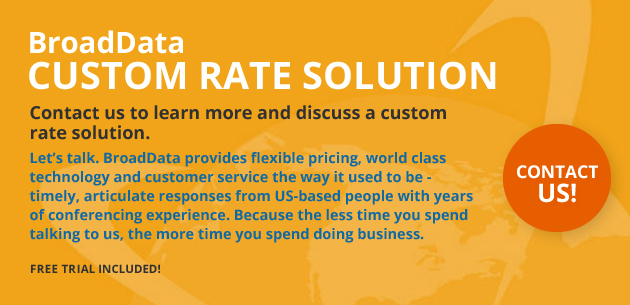 BroadData Conferencing Custom Rate Solution